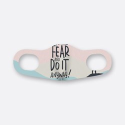 Fear and Do Anyway.